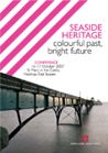 Seaside Heritage: Colourful Past, Bright Future